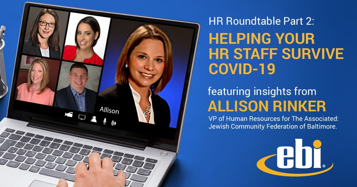 HR Roundtable Part 2: Helping Your HR Team Survive COVID-19